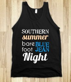 Southern Summer Bare Feet Southern Summer Blue Jeans Southern Summer Nights NOTHERING LIKE IT!!