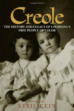 Creole: The History and Legacy of Louisiana's Free People of Color by Sybil Kein, http://www.amazon.com/dp/0807126012/ref=cm_sw_r_pi_dp_dtT0pb1970TZJ