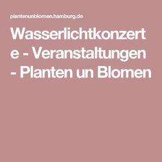 Wasserlichtkonzerte - Veranstaltungen - Planten un Blomen