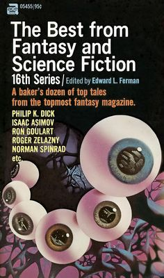 05455 EDWARD L. FERMAN (ed.) The Best from Fantasy and Science Fiction, 16th Series (cover by Karel Thole; c.1967; 1971).#