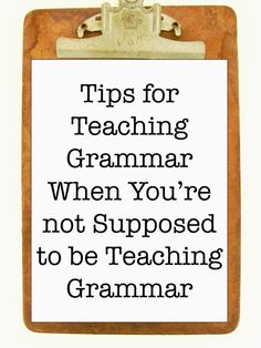Composition Classroom: Tips for Teaching Grammar When You're not Supposed to be…