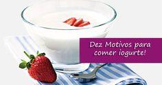 Dez motivos para você comer iogurte no seu dia a dia