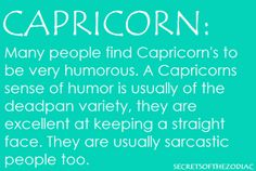 Capricorn, this is SO Seth! Capricorn And Taurus, Capricorn Quotes, Capricorn Facts, Zodiac Signs Capricorn, Zodiac Quotes, Capricorn Season, Zodiac Facts, Sun Sign, Baby