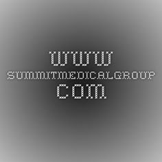 www.summitmedicalgroup.com