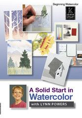 A Solid Start in Watercolor with Lynn Powers | http://ccpvideos.com/products/lp1d | This DVD workshop is designed to help beginning watercolorists gain confidence in a sometimes frustrating but always rewarding medium.