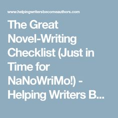 The Great Novel-Writing Checklist (Just in Time for NaNoWriMo!) - Helping Writers Become Authors