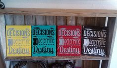 Decisions Determine Destiny Sign by HeavensAvenueSigns on Etsy