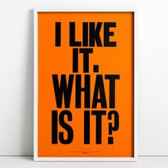 I Like It. What Is It? Anthony Burrill