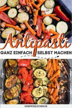 Mach doch Antipasti einfach selbst, anstatt Unsummen dafür auszugeben. Im Ofen auf dem Backblech geht es wirklich total einfach und ist super lecker. #antipasti #einfach #backblech #gesund #kalorienarm #rezept #selbermachen #vorspeise#einfach #italienische #rezepte