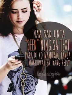 After 48 yrs pna moreply te. Bisaya Quotes, Patama Quotes, Tagalog Quotes, Quotable Quotes, Hugot Lines, Funny Qoutes, Cebu, Eccentric, Teenager Posts