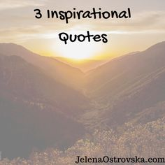 3 Inspirational Quotes That Will Turn You Into a Different Person