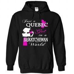 Just A Quebec Girl In Saskatchewan World - #v neck tee #tshirt summer. WANT => https://www.sunfrog.com/States/Just-A-Quebec-Girl-In-Saskatchewan-World-2167-Black-Hoodie.html?68278