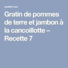 Gratin de pommes de terre et jambon à la cancoillotte – Recette 7