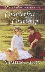 """Counterfeit Courtship"" by Christina Miller"