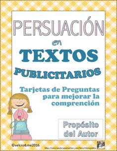 This is a set of questions in Spanish that help the students in reading comprehension. They are focused on the Author's Purpose way to persuade in media texts. They are also available in English. These cards can be used in reading centers, guided reading groups or individually.