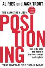 마케팅에 대한 이해는 이걸로 충분했다: 포지셔닝 (Positioning) by Al Ries and Jack Trout