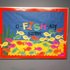 "Could be ""almost o-fish-ally summer"" for last bulletin board. #RA"