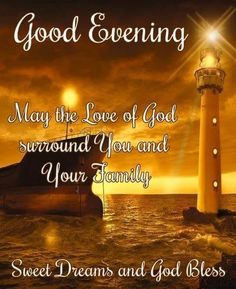 Good Evening Love of God surround you Sweet Dreams God Bless Good Evening Messages, Good Night Love Messages, Good Evening Greetings, Good Night Everyone, Good Night Wishes, Good Night Sweet Dreams, Goodnight Quotes For Her, Good Night Prayer Quotes, Good Evening Love