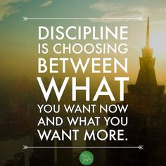 Discipline is choosing between what you want now and what you want more. #discipline #motivation #thoughts
