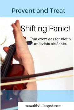 """Prevent and Treat """"Shifting Panic"""". Games and exercises for violin and viola students. #Suzuki"""
