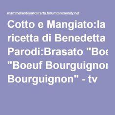 """Cotto e Mangiato:la ricetta di Benedetta Parodi:Brasato """"Boeuf Bourguignon"""" - tv"""