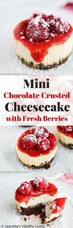 Mini Gluten-Free Chocolate Crusted Cheesecake with Fresh Berries - less than 200 calories! You'll love the chocolate crust and the creamy filling and the fresh berry topping is the perfect finishing touch. ~ http://jeanetteshealthyliving.com