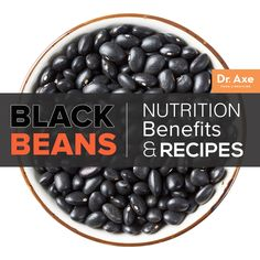 Black Beans Nutrition, Benefits and Recipes http://www.draxe.com #natural #health #holistic