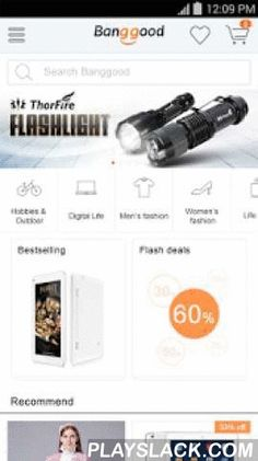 Banggood - Shopping With Fun  Android App - playslack.com ,  Discover the latest and greatest gadgets, RC, electronics, clothing, toys, iPhone & iPad accessories, DIY, watches and so much more from the comfort of your phone. We're proud to have delivered over 3 Million orders across the globe and were dedicated to giving you the best prices and shopping experience.Features1.See What's hot 2.Browse and search all 70,000 products3.View Flash Deals4.Full shopping cart access5.Check order…