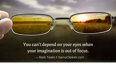 #Quote #Image You can't depend on your eyes when your imagination is out of focus. - Mark Twain