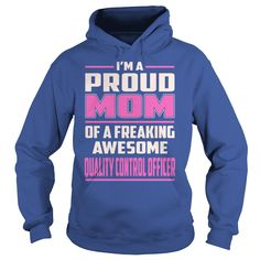 Quality Control Officer Proud MOM Job Title T-Shirt #gift #ideas #Popular #Everything #Videos #Shop #Animals #pets #Architecture #Art #Cars #motorcycles #Celebrities #DIY #crafts #Design #Education #Entertainment #Food #drink #Gardening #Geek #Hair #beauty #Health #fitness #History #Holidays #events #Home decor #Humor #Illustrations #posters #Kids #parenting #Men #Outdoors #Photography #Products #Quotes #Science #nature #Sports #Tattoos #Technology #Travel #Weddings #Women
