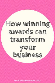 How winning awards can transform your business