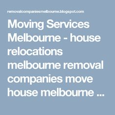 Moving Services Melbourne -  house relocations melbourne removal companies move house melbourne moving house melbourne moving services melbourne moving companies melbourne removals companies melbourne city movers removalists melbourne western suburbs house movers melbourne house removals melbourne house removalists melbourne office removalists melbourne furniture movers melbourne house moving melbourne furniture mover budget removalists melbourne furniture removalist melbourne