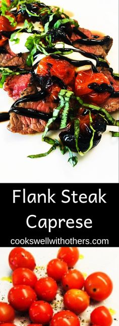 Frugal Food Items - How To Prepare Dinner And Luxuriate In Delightful Meals Without Having Shelling Out A Fortune Flank Steak Caprese - Cooks Well With Others Flank Steak Recipes, Beef Recipes, Cooking Recipes, Healthy Recipes, Healthy Meals, Flank Steak Salad, Beef Meals, Water Recipes, Skinny Recipes