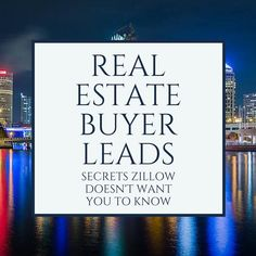 12 Secrets About Generating Real Estate Buyer Leads Zillow Doesn't Want You To Know About