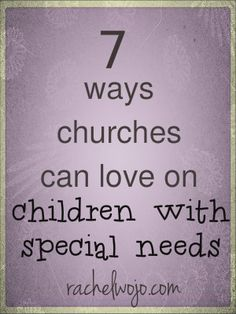 7 Ways Churches Can Love on Children with Special Needs. Ideas for ministering to families with children of special needs no matter the size of the church. Tips to create an inclusive children's ministry program. Church Ministry, Youth Ministry, Ministry Ideas, Children Ministry, Special Needs Resources, Special Needs Kids, Kids Church, Church Ideas, Church Nursery