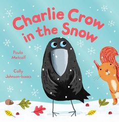 Charlie Crow in the Snow by Paula Metcalf http://www.amazon.co.uk/dp/023076035X/ref=cm_sw_r_pi_dp_2e.Tub0FEEYC1