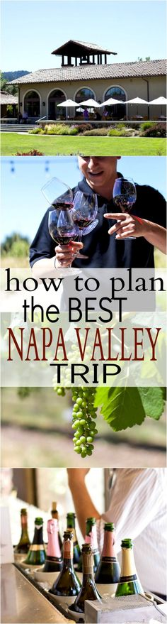 Tips on How to Plan the perfect Napa trip - with advice on where to stay, MUST eat at Restaurants, and the BEST Napa Valley Wineries in town!