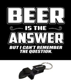 Beer is the answer! Beer Recipes, Alcohol Recipes, Beer Humor, Man Humor, Beer Batter Recipe, Hello Betty, Beer Can Art, Beer Soup, Cooking With Beer