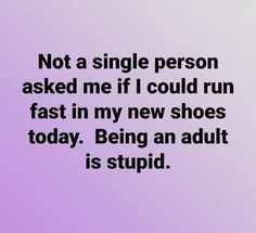 Mom Jokes Discover Come on people! Step up your game. I got new shoes! Another reason being an adult isnt fun Funny Shit, Haha Funny, Funny Memes, Hilarious, Funny Stuff, Funny Sarcasm, Funny Comedy, Just For Laughs, Just For You