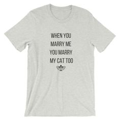 WHEN YOU MARRY ME YOU MARRY MY CAT TOO - Euooe Shop