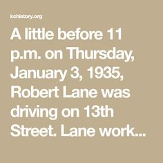 A little before 11 p.m. on Thursday, January 3, 1935, Robert Lane was driving on 13th Street. Lane worked for the Kansas City water department. He later said that as he drove he noticed something rather strange. As he approached Lydia avenue, he saw a man was running west on the north side of the street. This man was clad in trousers, shoes, and an undershirt. That's all. The Bellboy, Water Department, Haunting Stories, Cold Case, This Man, Kansas City, Thursday, Real Life, Mystery