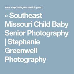 » Southeast Missouri Child Baby Senior Photography | Stephanie Greenwell Photography