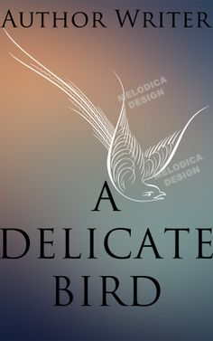 "A clean pre-designed #ebook #cover \ ""A Delicate Bird"" \\ Only $15 \\ Customized text for you!"