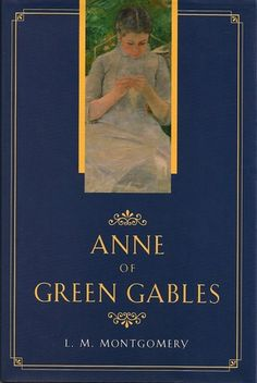 """Anne of Green Gables by L. Montgomery All of the books were precious to me when I was growing up. My Dad read them as a child, and pronounced them """"Sugary, but good! I Love Books, Good Books, My Books, Emily Of New Moon, Best Book Covers, Kids Story Books, Anne Of Green Gables, Vintage Children's Books, Read Aloud"""