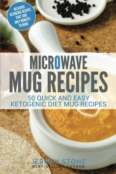 Microwave Mug Recipes: 50 Quick and Easy Ketogenic Diet Mug Recipes - Delicious ** Read more at the image link. (This is an affiliate link and I receive a commission for the sales) #halloween2017