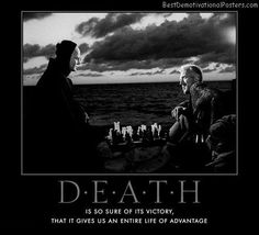 Death is so sure of its victory, that it gives us an entire life of advantage
