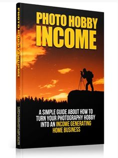 Photo Hobby Income -   Make A Full OR Part Time Income With Your Digital Camera By Taking Stock Photos Starting Today! It's Profitable and Simple to Make Money With Your Camera!