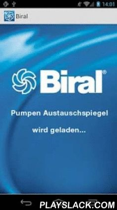 Biral  Android App - playslack.com ,  Biral Pump Selector.Biral offers two exchange options in this comparison: a high-efficiency A-pump and a standard pump, classified according to make, type and nominal diameter. Suggestions for exchange havebeen selected according to– Nominal diameter / fitting length– Hydraulic capacity– Electrical connection (three-phase / single-phase).The A-pumps comply with the demanding energy efficiency category A, which will become the standard in Europe in a few…