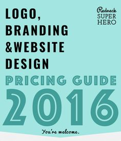 Finally! How to price your graphic design work in 2016.  Logo, Branding & Website Design Pricing Guide for 2016.