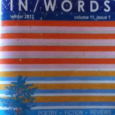 A student run periodical featuring poetry and prose. Im really enjoying this issue. www3.carleton.ca/inwords/